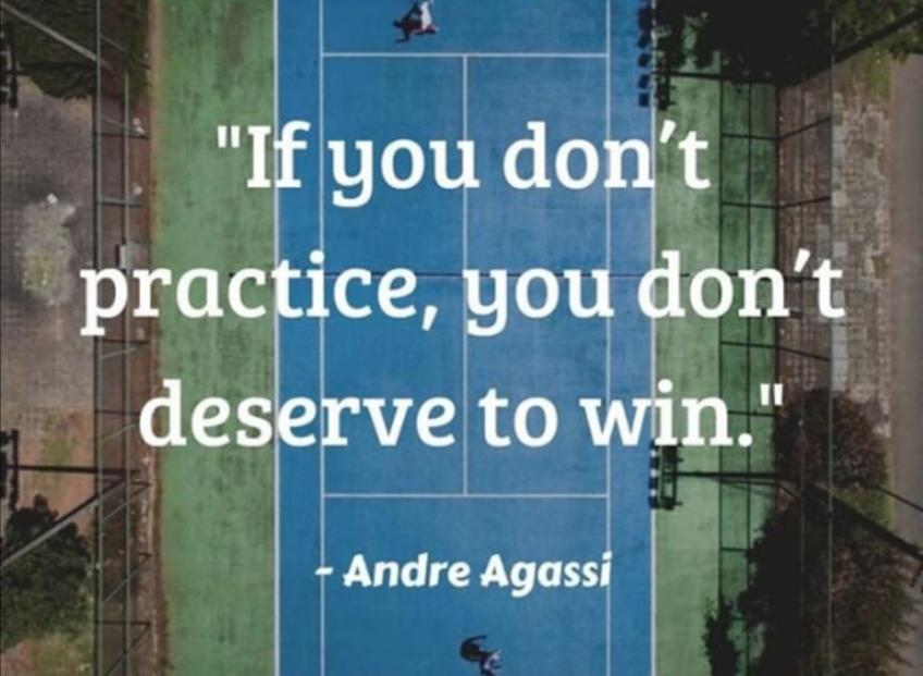 IF YOU DON'T PRACTICE, YOU DON'T DESERVE TO WIN